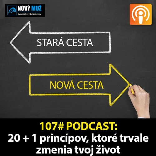 107# PODCAST - 20 + 1 princípov, ktoré môžu zmeniť váš život