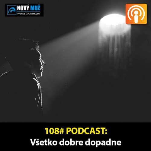 108# PODCAST - Nakoniec všetko dobre dopadne...Je tu nádej.