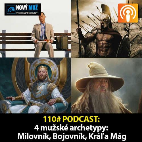 110# PODCAST - 4 mužské archetypy - Milovník, Bojovník, Kráľ, Mág