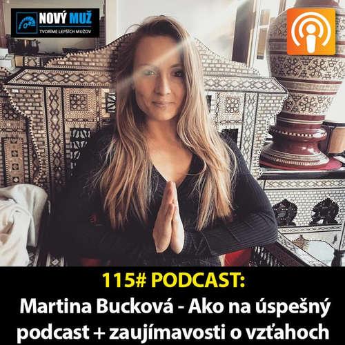 115# PODCAST - Rozhovor Martina Bucková - Ako na úspešný podcast + zaujímavosti o vzťahoch