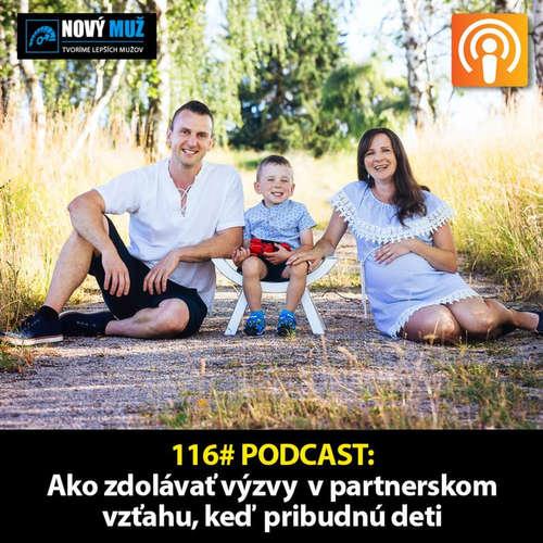 116# PODCAST - Ako zvládať partnerstvo, keď do vzťahu pribudnú deti.