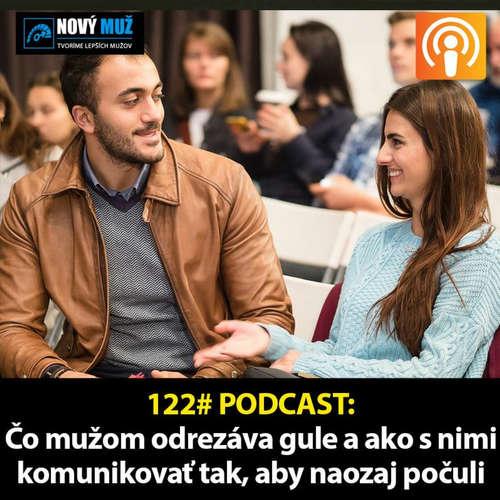122# PODCAST - Čo mužom odrezáva gule a ako s mužmi komunikovať tak, aby naozaj počuli