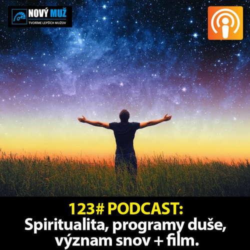 123# PODCAST - Spiritualita, programy duše, význam snov + Inšpirácia na film