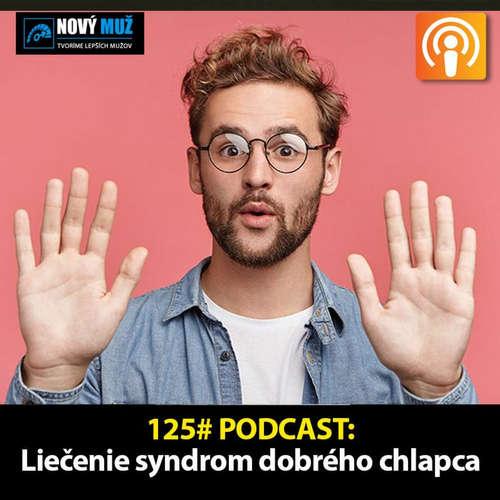 125 # PODCAST - Liečenie syndrómu dobrého chlapca