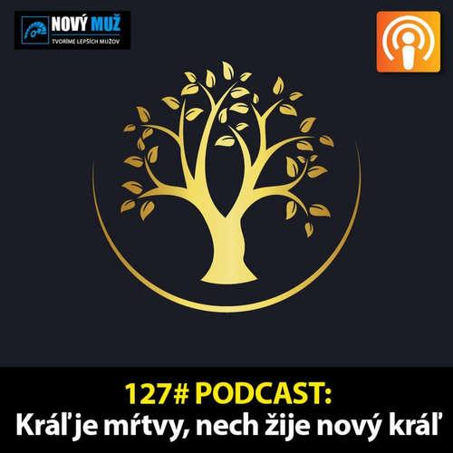 127# PODCAST - Kráľ je mŕtvy, nech žije nový kráľ... A čo ďalej?