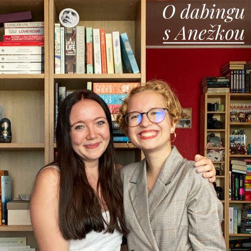 Klářin rozhovor #2 - O dabingu s kolegyní Anežkou