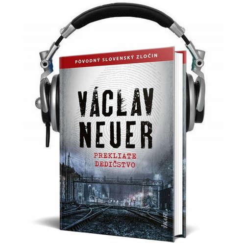 Čítanie z knihy PREKLIATE DEDIČSTVO (Václav Neuer)