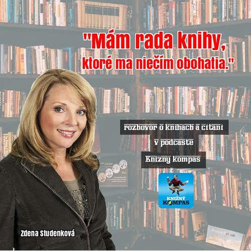 """Zdena Studenková: """"Mám rada knihy, ktoré ma niečím obohatia."""""""