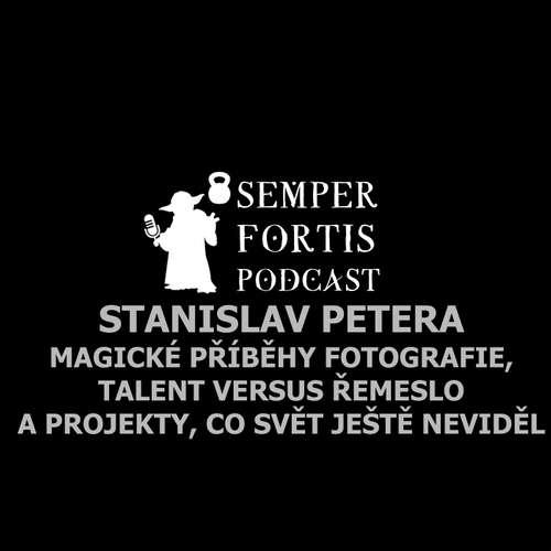 Stanislav Petera: Magické příběhy fotografie, talent versus řemeslo a projekty, co svět ještě neviděl