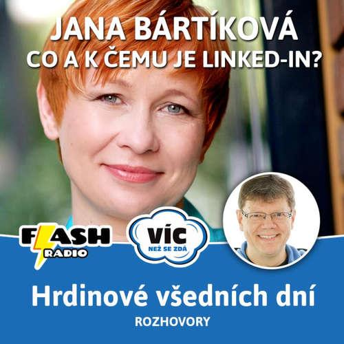 Podcast #26: Co a k čemu je Linked-in? Jak Jana Bártíková, hrdinka všedního dne, odděluje svůj volný čas a podnikání z domova? Rozhovor.