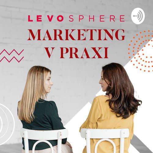 O podcaste LEVOSPHERE - marketing v praxi