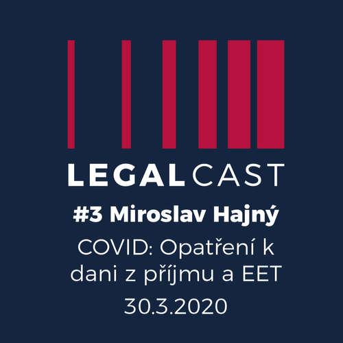 #3 - Miroslav Hajný - COVID: Daň z příjmu a EET - 30.3.2020