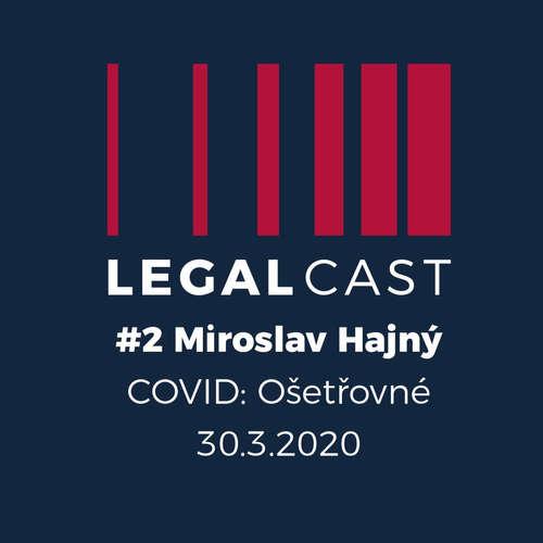 #2 - Miroslav Hajný - COVID: Ošetřovné - 30.3.2020