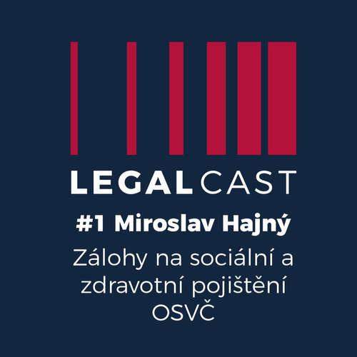 #1 - Miroslav Hajný - COVID: Zálohy na sociální a zdravotní pojištění OSVČ - 30.3.2020