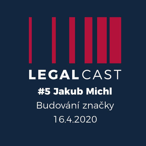 #5 - Jakub Michl, Beneš & Michl - Budování značky - 16.4.2020