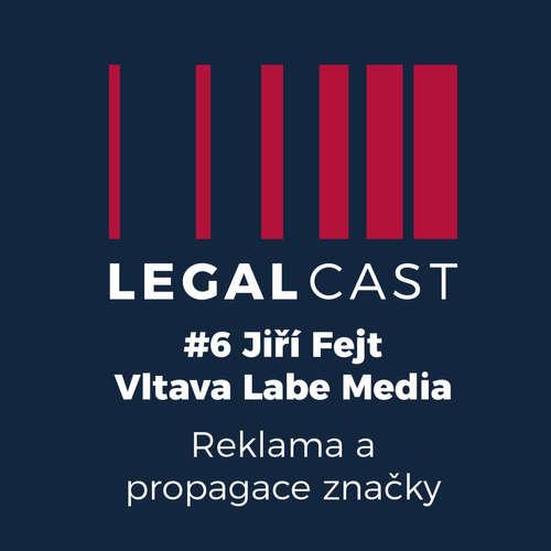 #6 - Jiří Fejt, Vltava Labe Media - Reklama a propagace značky
