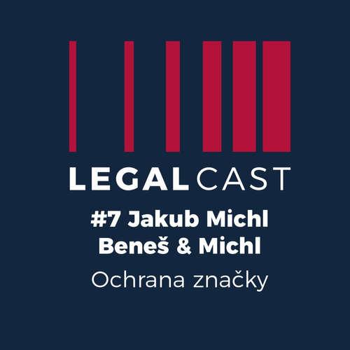 #7 - Jakub Michl, Beneš & Michl - Ochrana značky