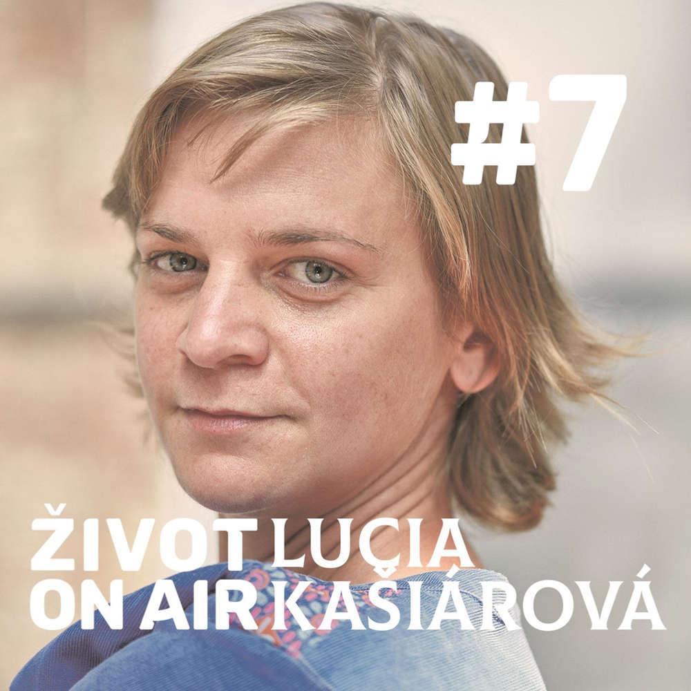 #7_ Lucia Kašiarová  _ Život je umění